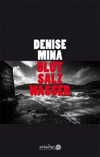 Denise Mina: Blut Salz Wasser